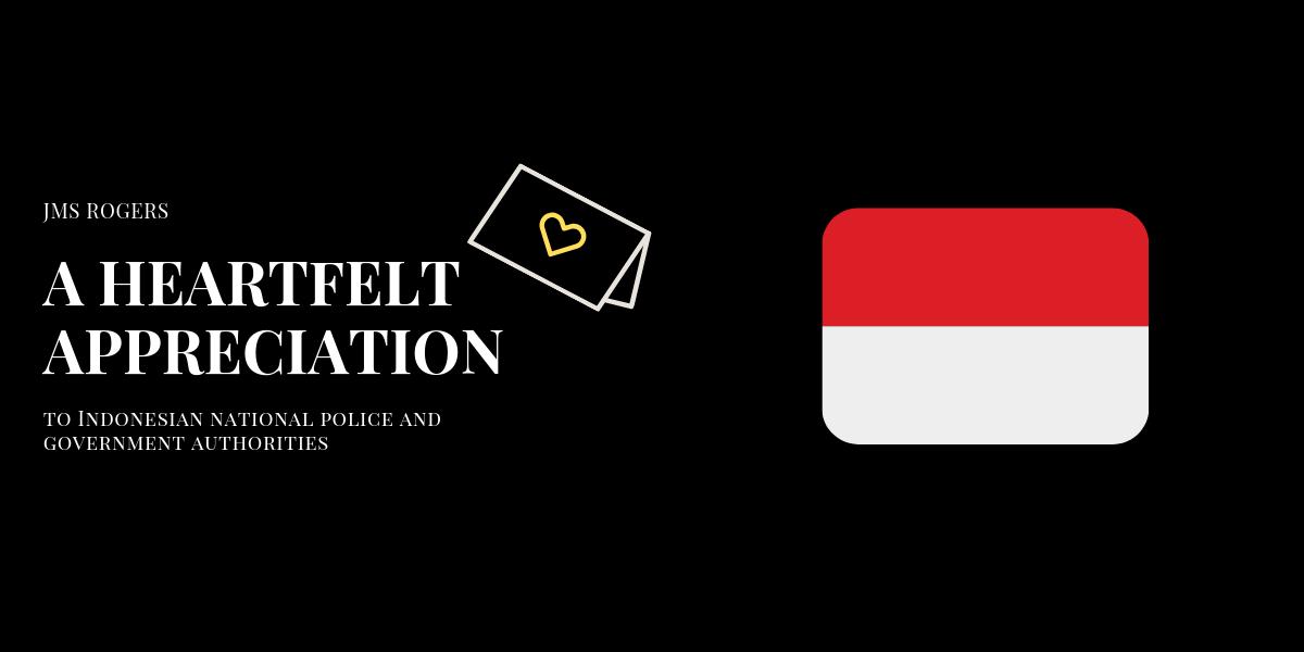 JMS Rogers heartfelt appreciation to Indonesia