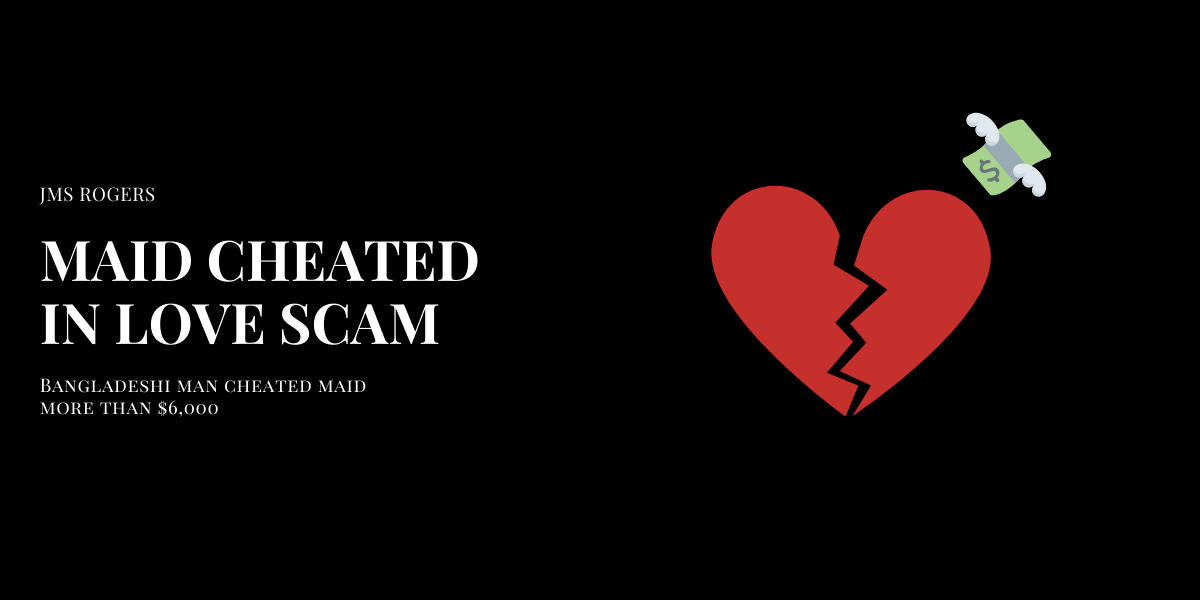 Maid Cheated More Than $6,000 in a Love Scam